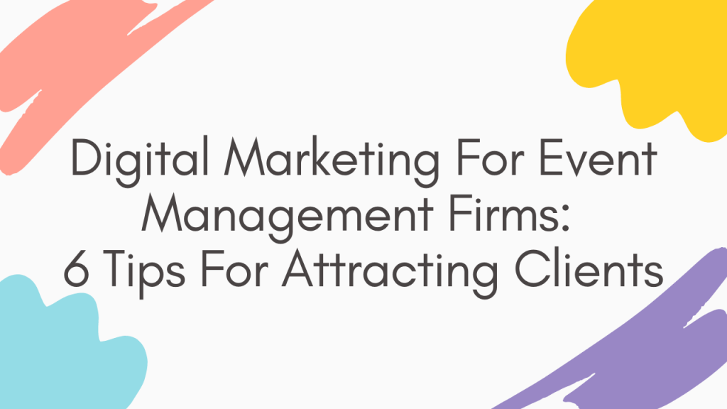 event management marketing,process of event marketing,importance of event marketing,event marketing services,Using social media,Investing in PPC,Modernizing your web design,Earning backlinks,Page speed optimization,Using Search Engine Optimization (SEO)